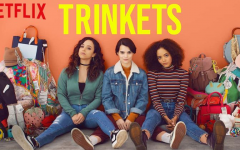 "Netflix Original ""Trinkets"" released on Tuesday, Aug. 25."